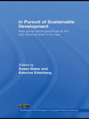 In Pursuit of Sustainable Development New governance practices at the sub-national level in Europe