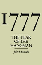 1777: The Year of the Hangman by John S. Pancake