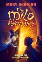 Milo and The Raging Chieftains: The Milo Adventures: Book 2 by Mary Arrigan