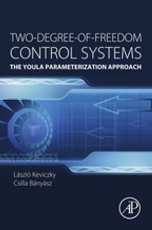 Two-Degree-of-Freedom Control Systems The Youla Parameterization Approach