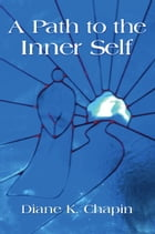 A Path to the Inner Self by Diane K. Chapin