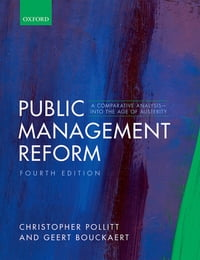 Public Management Reform: A Comparative Analysis - Into The Age of Austerity