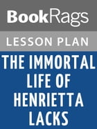 The Immortal Life of Henrietta Lacks Lesson Plans by BookRags