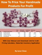 How to Price Your Handmade Products for Profit by Jane Chew