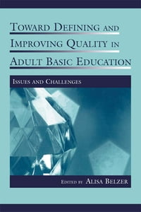Toward Defining and Improving Quality in Adult Basic Education: Issues and Challenges