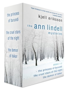 The Ann Lindell Mysteries, Books 1-3: The Princess of Burundi, The Cruel Stars of the Night, and…