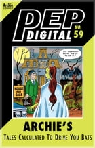 Pep Digital Vol. 059: Archie's Tales Calculated to Drive you BATS! by Archie Superstars