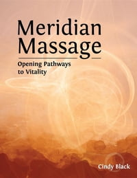 Meridian Massage: Opening Pathways to Vitality