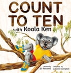 Count to Ten with Koala Ken by Jill Reitsema