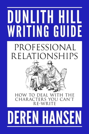 Professional Relationships How to Deal with the Characters you can?t Re-write