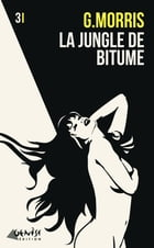 La jungle de bitume by G Morris