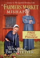 The Farmers' Market Mishap - Extended Preview: A Sequel to The Lopsided Christmas Cake by Wanda E. Brunstetter