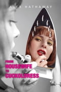 From Housewife to Cuckoldress: How I Took Sexual Control of a Marriage in Crisis 19a1f1e6-c018-4465-88af-97e81c9bcd74