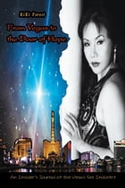 From Vegas to the Door of Hope: An Insider's Personal Account And Journal of the Vegas Sex Industry by KiKi Forest