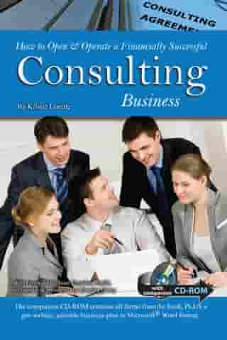 How to Open & Operate a Financially Successful Consulting Business by Kristie Lorette