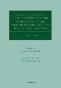 The Conventions on the Privileges and Immunities of the United Nations and its Specialized Agencies…