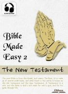 Bible Made Easy 2: The New Testament: Selected Bible Stories with Audio by Josephine Pollard