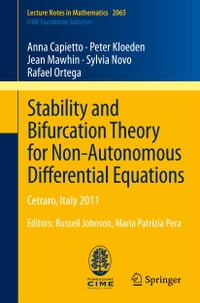 Stability and Bifurcation Theory for Non-Autonomous Differential Equations: Cetraro, Italy 2011…