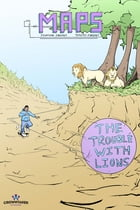 Maps Vol. 1: Volume One: The Trouble With Lions by Timothy O'Briant