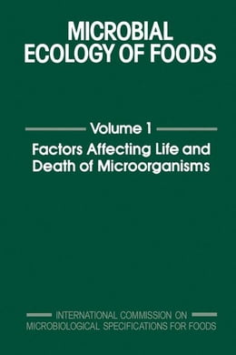 Book Microbial Ecology of Foods V1: Factors Affecting Life and Death of Microorganisms by ICMSF, Unknown