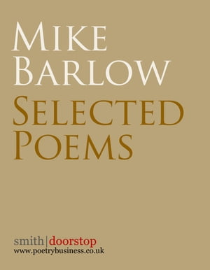 Mike Barlow: Selected Poems by Mike Barlow