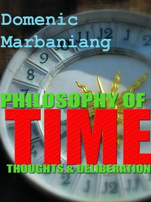 Philosophy of Time: Thoughts and Deliberations