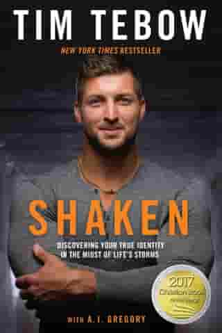 Shaken: Discovering Your True Identity in the Midst of Life's Storms by Tim Tebow