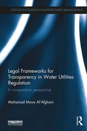 Legal Frameworks for Transparency in Water Utilities Regulation A comparative perspective