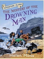 The Mystery of the Drowning Man: Book 8 by Helen Moss