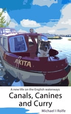 Canals, Canines, and Curry by Michael Rolfe