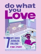 Do What You Love: The 7 Days Career Journaling Challenge by Mari L. McCarthy