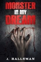 Monster in my dream by J.Halleman