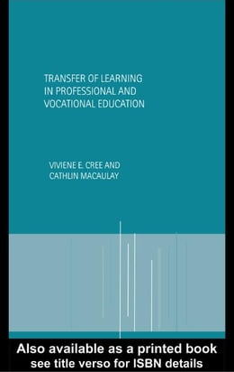 Book Transfer of Learning in Professional and Vocational Education by Cree, Viviene E.