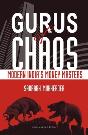 Gurus of Chaos Modern India's Money Masters