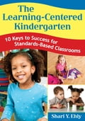 The Learning-Centered Kindergarten 97829950-5041-4666-bcbb-a523f6850793