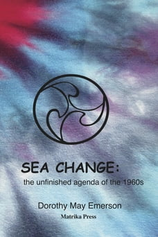 Sea Change: the unfinished agenda of the 1960s