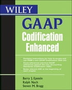Wiley GAAP Codification Enhanced by Barry J. Epstein