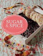 Sugar & Spice: sweets & treats from around the world by Gaitri Pagrach-Chandra