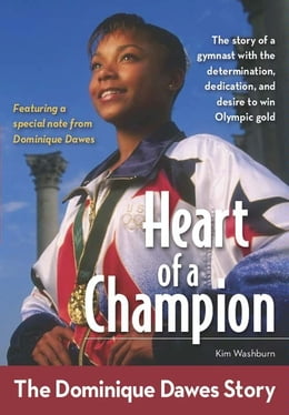 Book Heart of a Champion: The Dominique Dawes Story by Kim Washburn