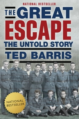 Book The Great Escape: A Canadian Story by Ted Barris