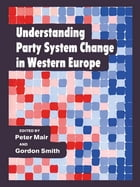 Understanding Party System Change in Western Europe