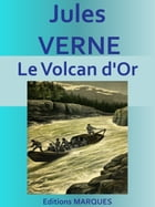 Le Volcan d'Or: Texte intégral by Jules VERNE