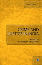 Crime and Justice in India by N Prabha Unnithan