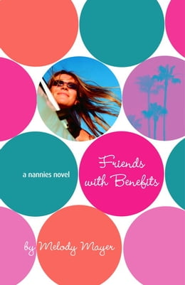 Book The Nannies: Friends with Benefits by Melody Mayer