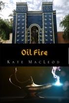 Oil Fire by Kate MacLeod