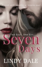 SEVEN DAYS by Lindy Dale
