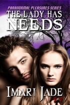 The Lady Has Needs by Imari Jade