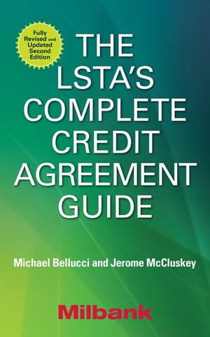 The LSTA's Complete Credit Agreement Guide,  2E