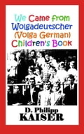 1230000279253 - D. Philipp Kaiser: We Came from Wolgadeutscher (Volga German) Children's Book - Buch