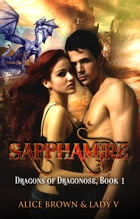 Sapphamire: Dragons of Dragonose, Book 1 by Alice Brown